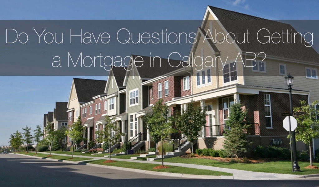 Getting A Mortgage In Calgary AB – What You Need To Know