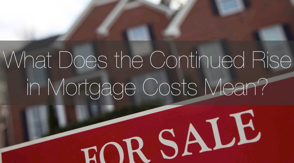 Mortgage Costs Rising